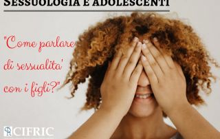 Sessuologia e adolescenti come parlare con i propri figli